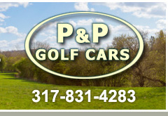 P & P Golf Cars ::  Indianapolis Golf Car Sales, Service, Parts & Rentals